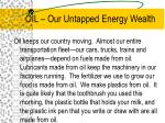oil our untapped energy wealth