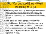 oil our untapped energy wealth the history of oil 2
