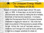 oil our untapped energy wealth the history of oil 4
