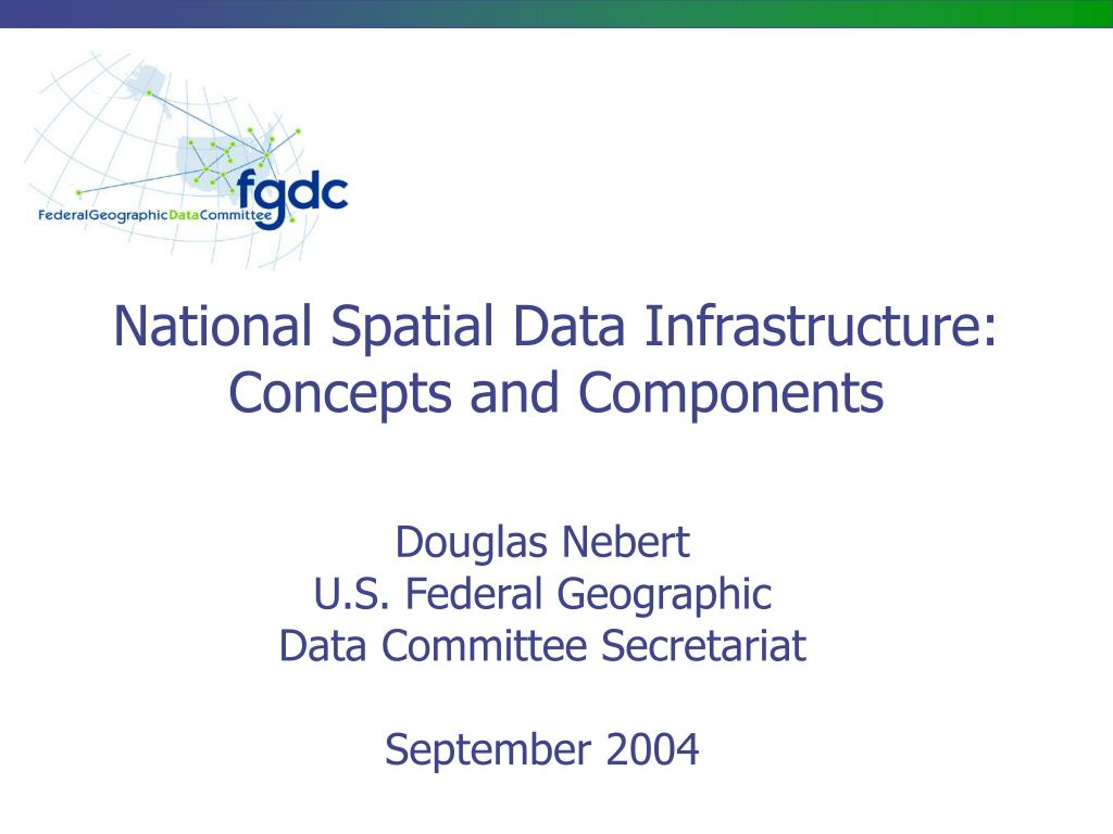 national spatial data infrastructure concepts and components l.