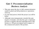 gate 5 precommercialization business analysis