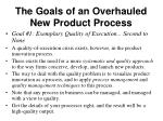 the goals of an overhauled new product process