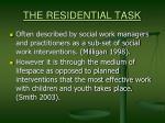 the residential task