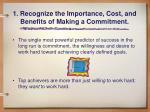 1 recognize the importance cost and benefits of making a commitment