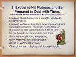 6 expect to hit plateaus and be prepared to deal with them