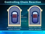 controlling chain reaction