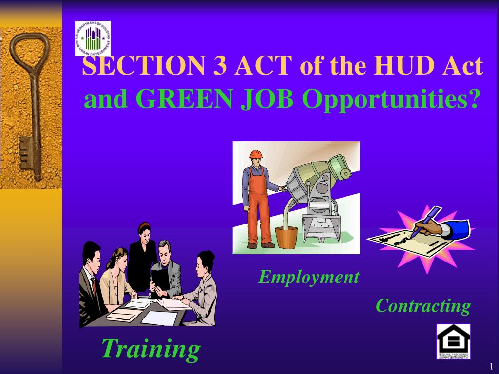 section 3 act of the hud act and green job opportunities l.