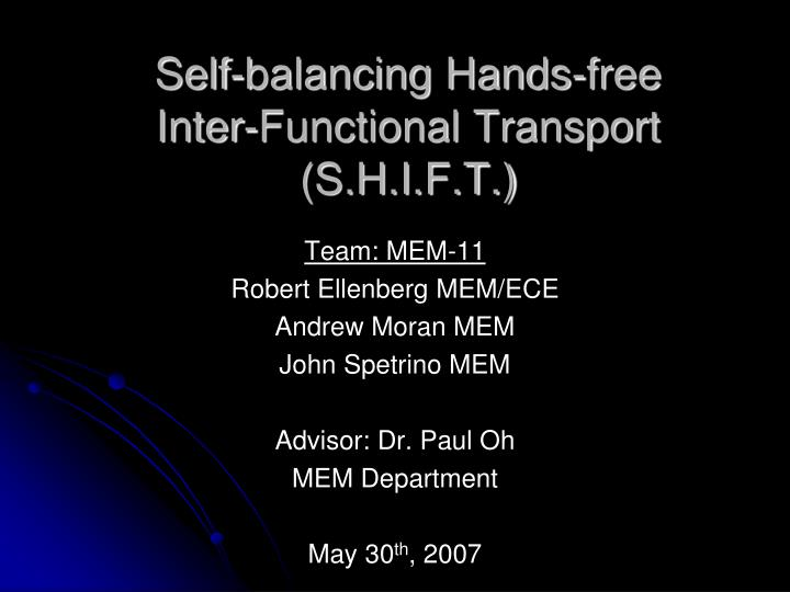 Self balancing hands free inter functional transport s h i f t