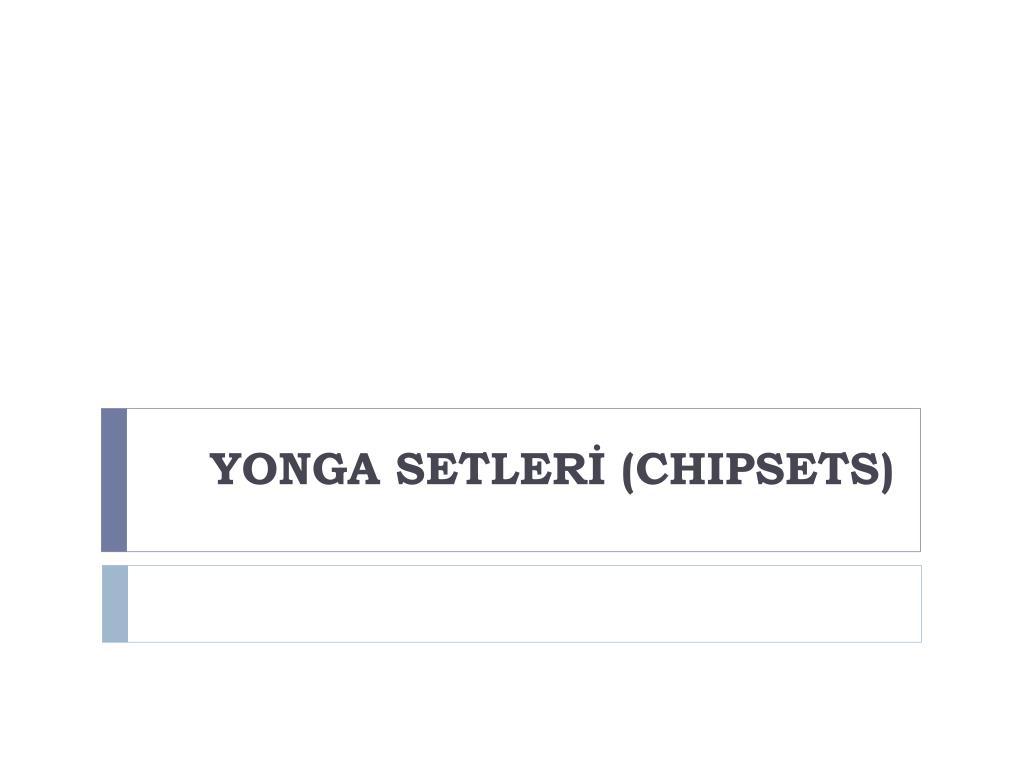 yonga setler chipsets l.