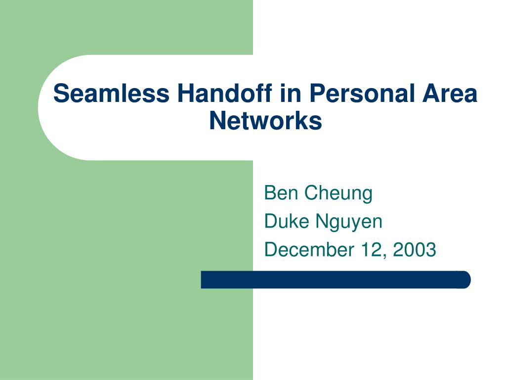 seamless handoff in personal area networks l.