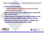 test scheduling closed door event