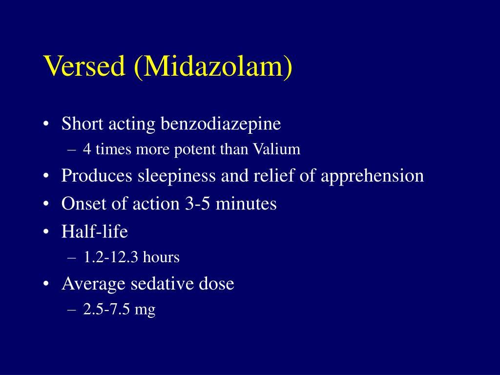 Versed (Midazolam)