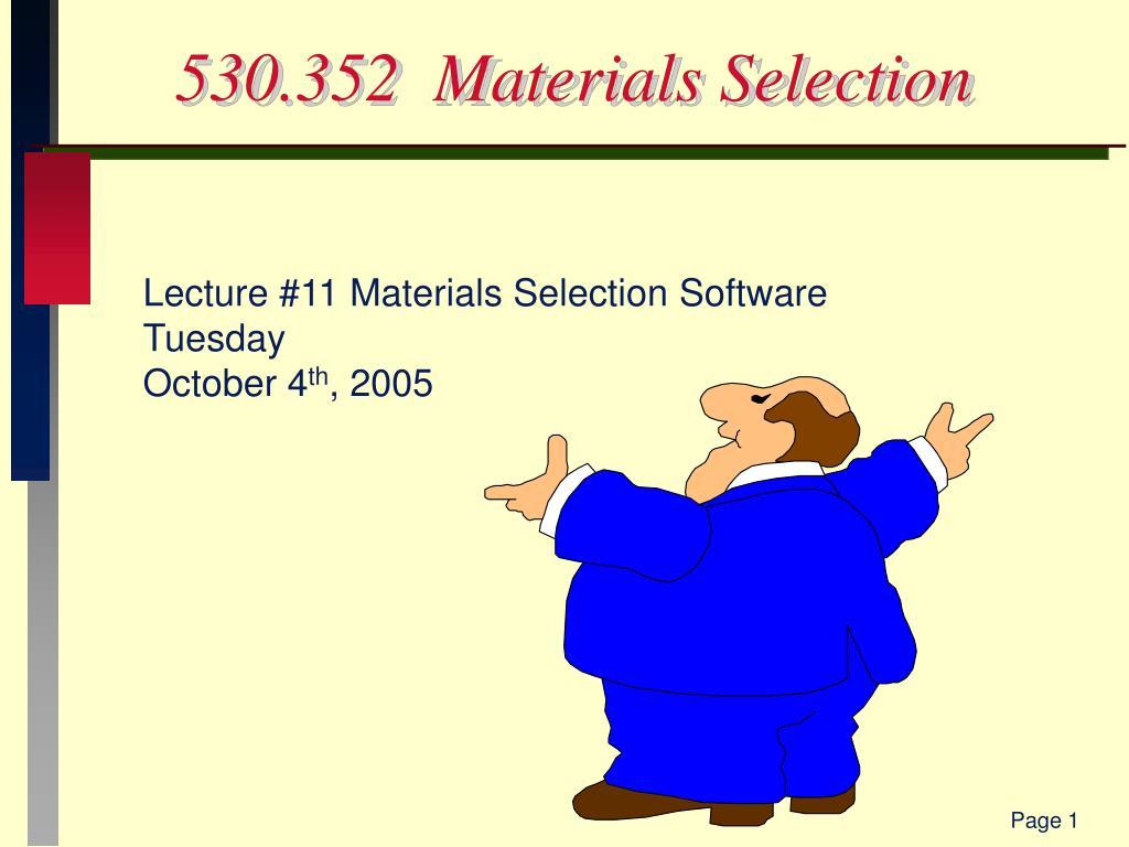 530 352 materials selection l.