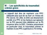 iii les sp cificit s du traumatis cr nien grave86