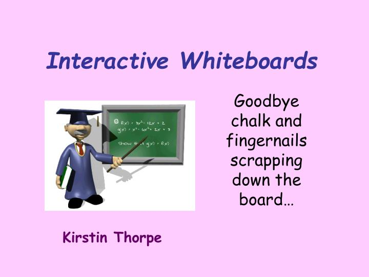 interactive whiteboards n.