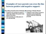examples of ways parents can cross the line between positive and negative support12