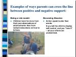 examples of ways parents can cross the line between positive and negative support13