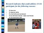 research indicates that youth athletes 8 14 participate for the following reasons