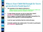 when is your child old enough for you to get involved in youth sports