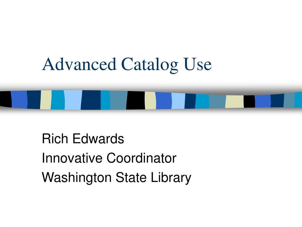 advanced catalog use l.