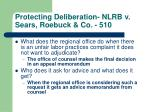 protecting deliberation nlrb v sears roebuck co 510