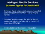 intelligent mobile services software agents for mobile gis
