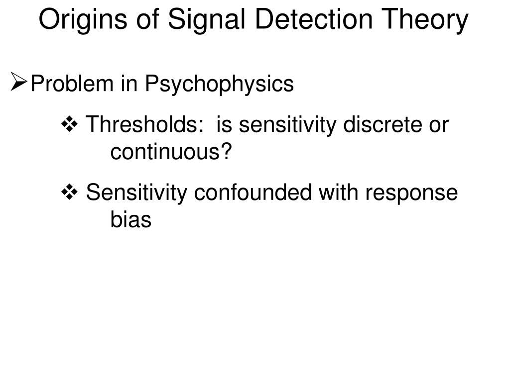 origins of signal detection theory l.