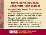 background structural congenital heart disease