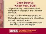 case study 2 chest pain sob