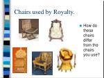 chairs used by royalty