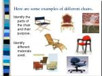 here are some examples of different chairs