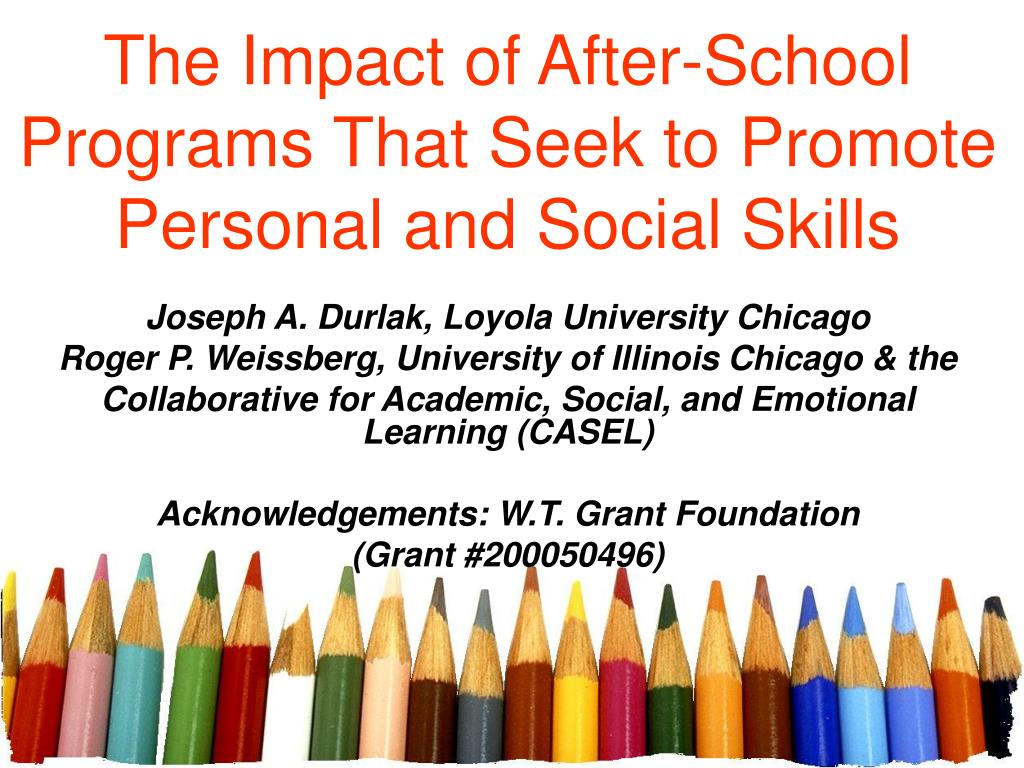 the impact of after school programs that seek to promote personal and social skills l.