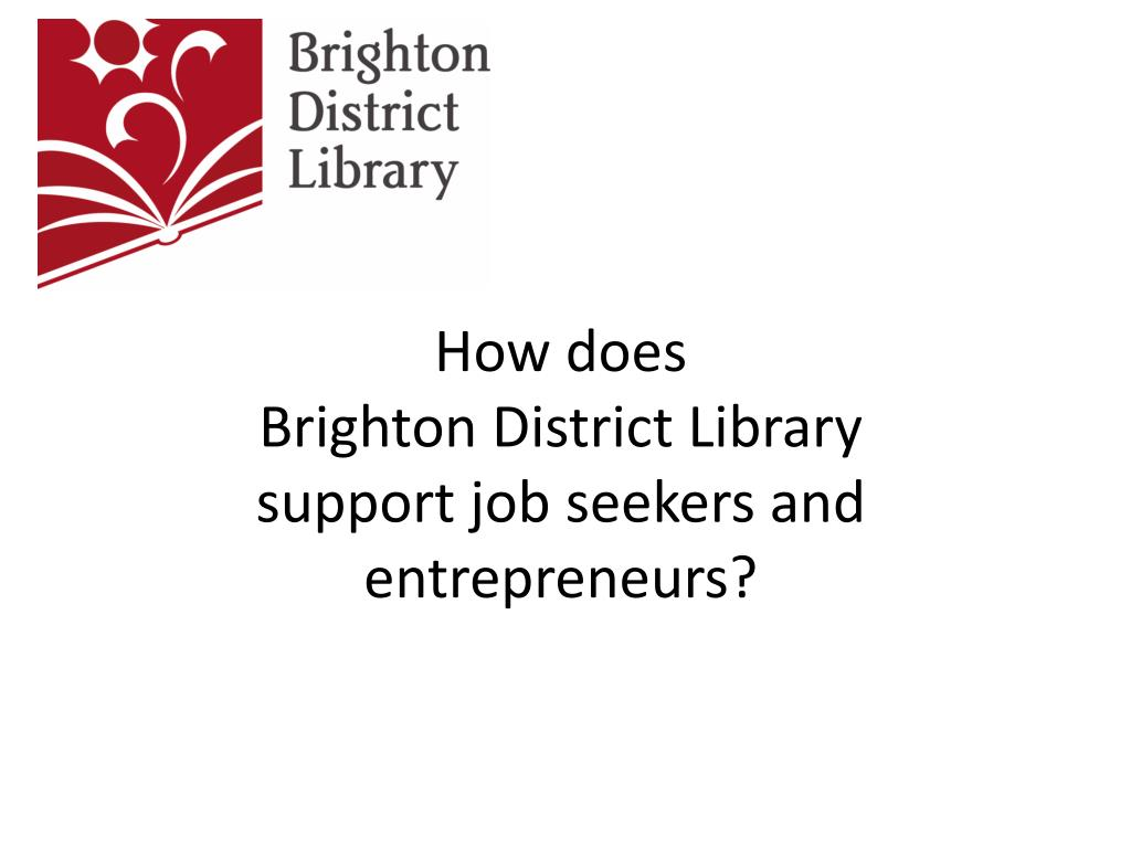 how does brighton district library support job seekers and entrepreneurs l.