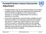 forward factors versus concurrent adjustment