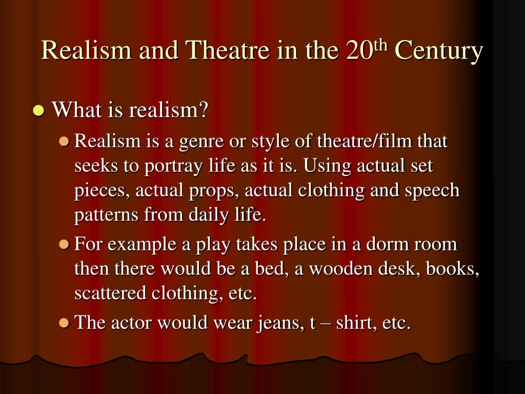 realism and theatre in the 20 th century l.