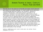 border tourism in israel conflict peace fear and hope