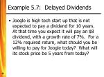 example 5 7 delayed dividends