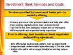 investment bank services and costs