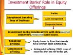 investment banks role in equity offerings