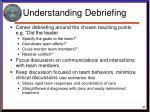 understanding debriefing