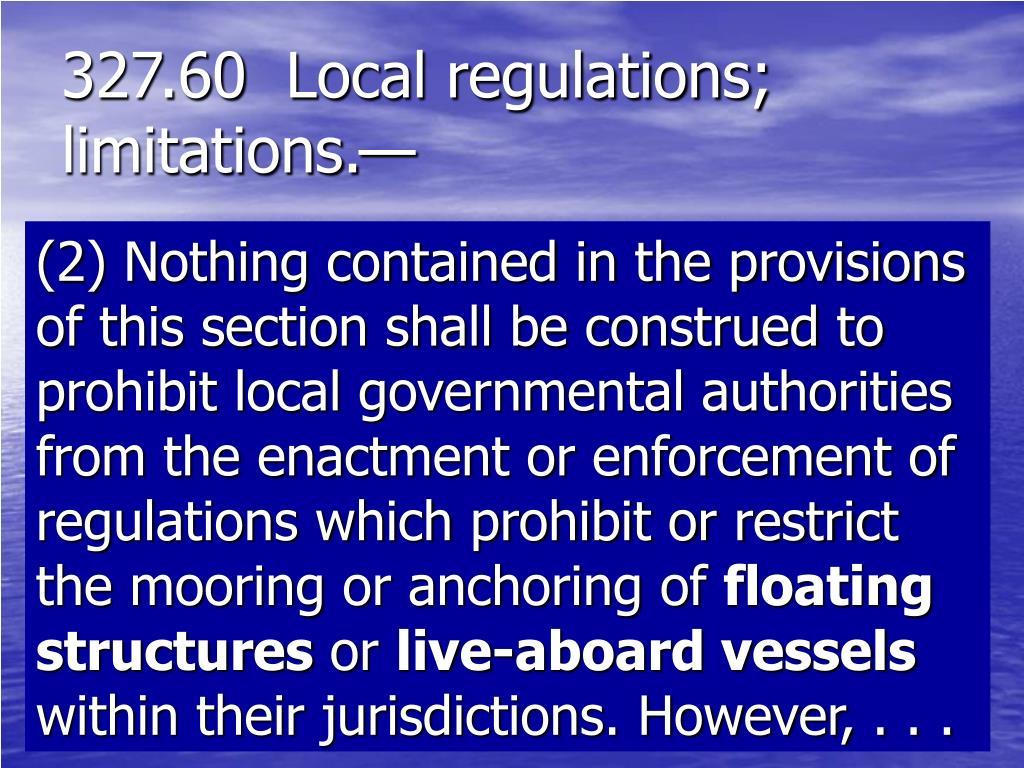 327.60Local regulations; limitations.—