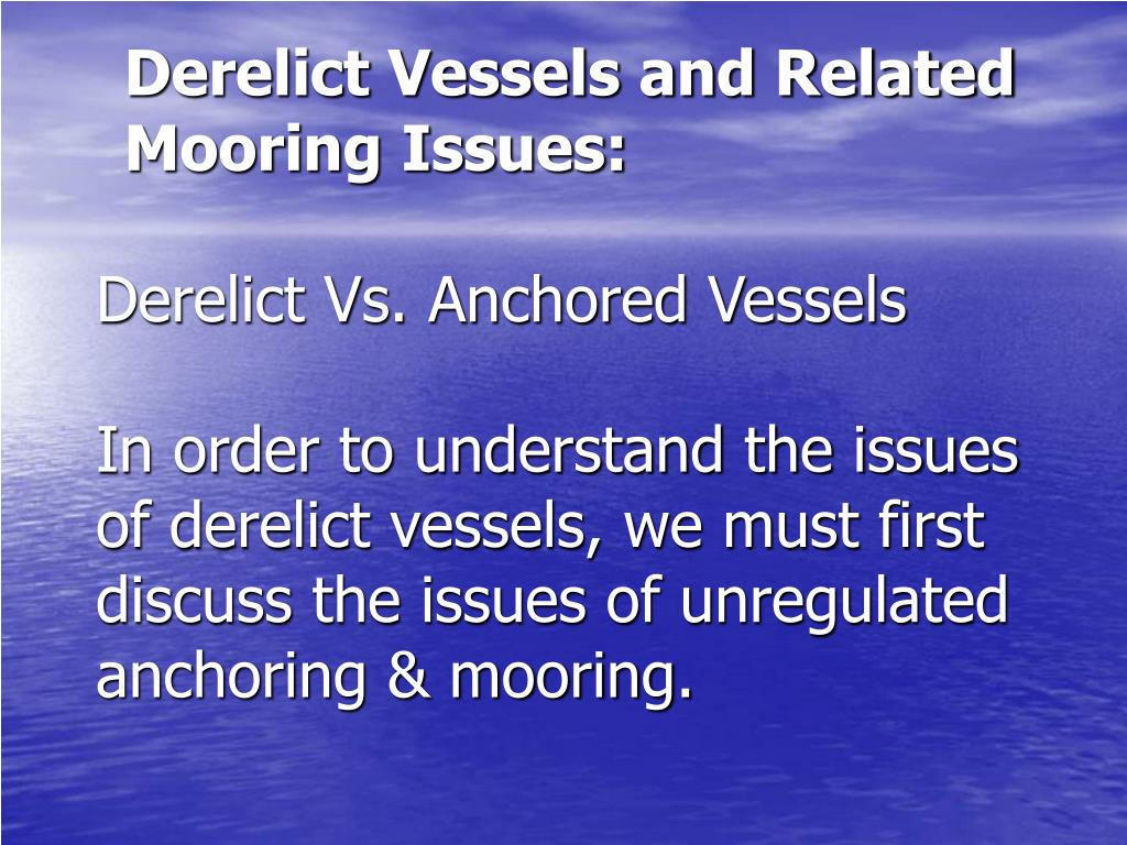 Derelict Vessels and Related Mooring Issues: