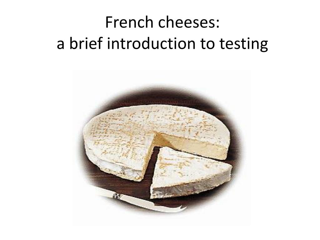 french cheeses a brief introduction to testing l.