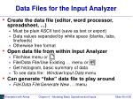 data files for the input analyzer