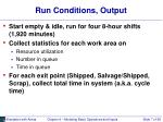 run conditions output