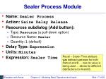 sealer process module