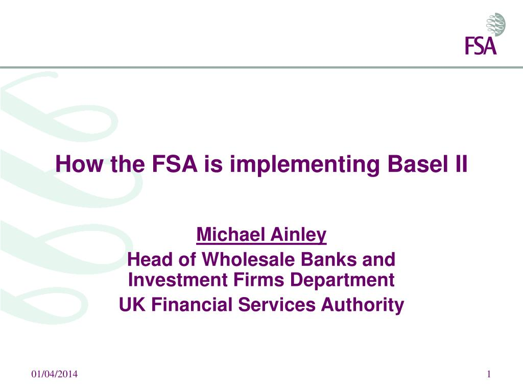 how the fsa is implementing basel ii l.