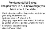 fundamentalist bayes the posterior is all knowledge you have about the state