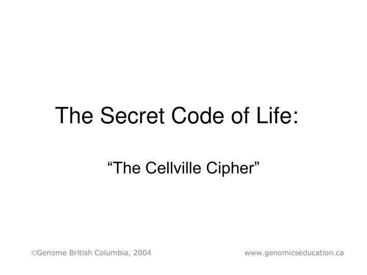 The secret code of life