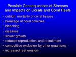 possible consequences of stresses and impacts on corals and coral reefs